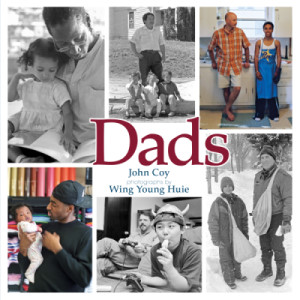 Dads by John Coy and Wing Young Huie